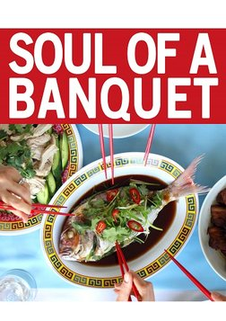 Soul Of A Banquet   The Matriarch of Modern Chinese Cooking