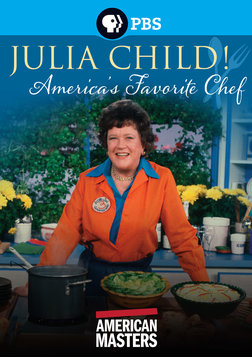American Masters: Julia Child   America's Favorite Chef