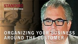 Organizing Your Business Around the Customer by Roger Siboni