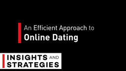 An Efficient Approach to Online Dating