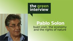 Pablo Solon: Buen Vivir, The Economy and the Rights of Nature