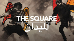 The Square - The Egyptian Revolution