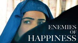 Enemies of Happiness - Malalai Joya Fights for Women's Rights in Afghanistan